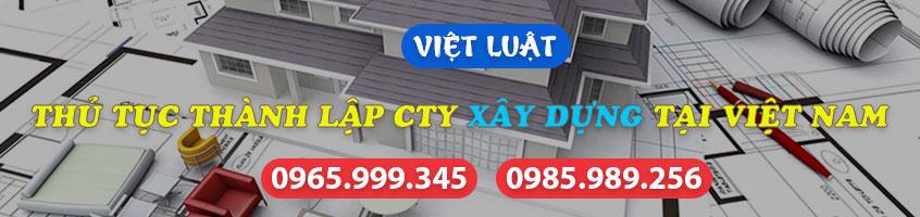 Tư vấn thủ tục thành lập công ty xây dựng tại Việt Nam